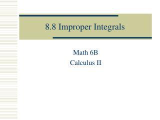 8.8 Improper Integrals