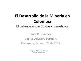 El Desarrollo de la Minería en Colombia El Balance entre Costos y Beneficios