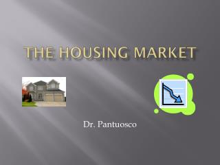 The Housing Market