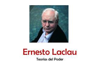 Ernesto  Laclau Teorías  del  Poder