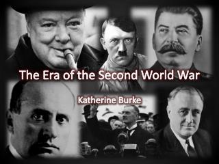 The Era of the Second World War