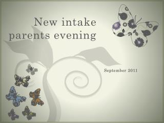New intake parents evening