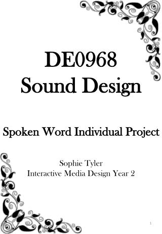 DE0968 Sound Design S poken Word Individual Project Sophie Tyler Interactive Media Design Year 2