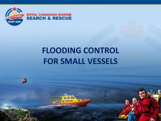 FLOODING CONTROL FOR SMALL VESSELS