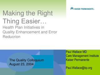Making the Right Thing Easier… Health Plan Initiatives in Quality Enhancement and Error Reducrion