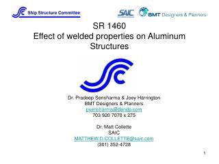 SR 1460 Effect of welded properties on Aluminum Structures