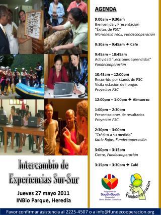 Intercambio de  Experiencias Sur-Sur Jueves  27 mayo 2011 INBio  Parque, Heredia