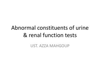 Abnormal constituents of urine & renal function tests
