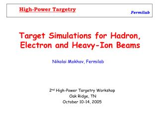 Target Simulations for Hadron, Electron and Heavy-Ion Beams
