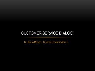 Customer Service Dialog.