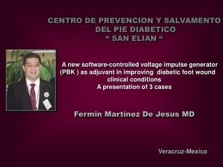 """CENTRO DE PREVENCION Y SALVAMENTO  DEL PIE DIABETICO """" SAN ELIAN """""""