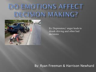 Do Emotions affect decision making?
