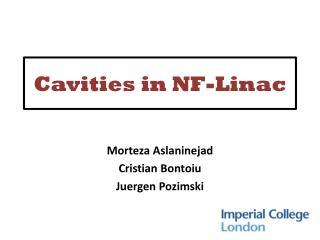 Cavities in NF- Linac