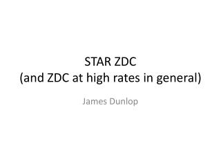 STAR ZDC (and ZDC at high rates in general)