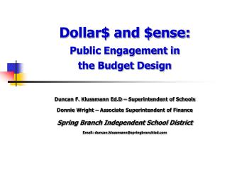 Dollar and ense:  Public Engagement in  the Budget Design