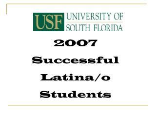 2007 Successful  Latina/o Students