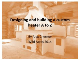 Designing and building a custom heater A to Z