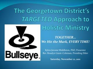 The Georgetown District's  TARGETED  Approach to Holistic Ministry