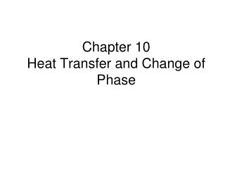 Chapter 10 Heat Transfer and Change of Phase
