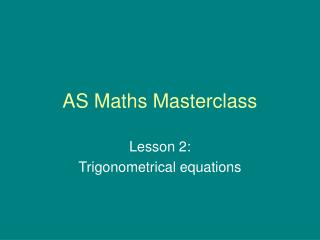 AS Maths Masterclass