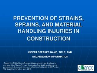 PREVENTION OF STRAINS, SPRAINS, AND MATERIAL   HANDLING INJURIES IN CONSTRUCTION