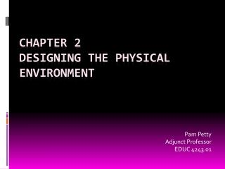 Chapter 2 Designing the Physical Environment