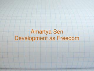 Amartya Sen Development as Freedom