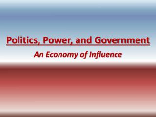 Politics, Power, and Government