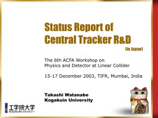 Status Report of  Central Tracker R&D
