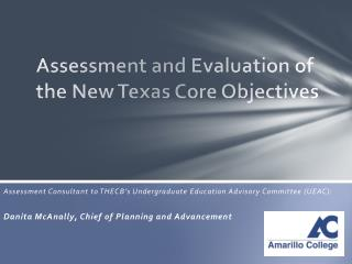 Assessment and Evaluation of the New Texas Core Objectives