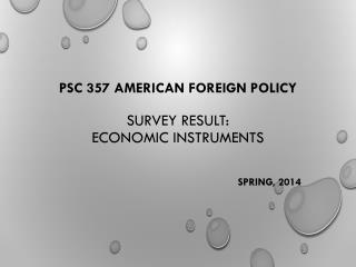 PSC 357 American Foreign Policy  Survey Result:  Economic Instruments