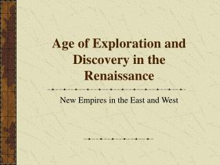 Age of Exploration and Discovery in the Renaissance