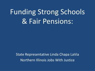 Funding Strong Schools & Fair Pensions: