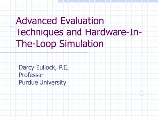 Advanced Evaluation Techniques and Hardware-In-The-Loop Simulation