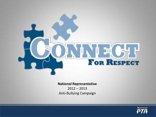 National Representative 2012  –  2013 Anti-Bullying Campaign