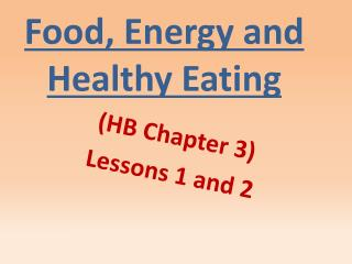 Food, Energy and Healthy Eating