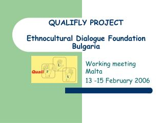 QUALIFLY PROJECT Ethnocultural Dialogue Foundation Bulgaria