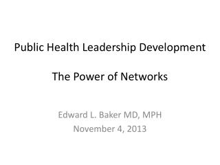 Public Health Leadership Development The Power of Networks