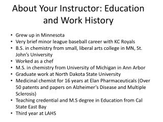 About Your Instructor:  Education and Work History