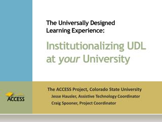The Universally Designed  Learning Experience: Institutionalizing UDL at  your  University