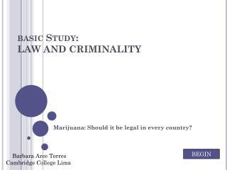 basic Study:  LAW AND CRIMINALITY