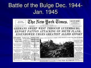 Battle of the Bulge Dec. 1944-Jan. 1945