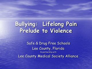 Bullying:  Lifelong Pain Prelude to Violence