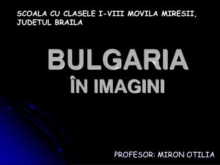 BULGARIA ÎN IMAGINI