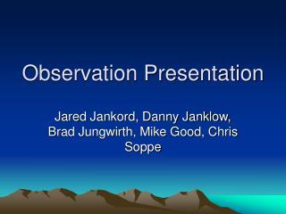 Observation Presentation