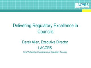Delivering Regulatory Excellence in Councils