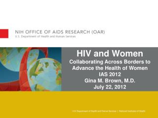 HIV and Women Collaborating Across Borders to Advance the Health of Women IAS 2012