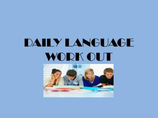 DAILY LANGUAGE  WORK OUT