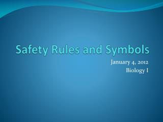 Safety Rules and Symbols