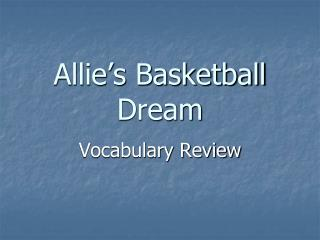 Allie�s Basketball Dream